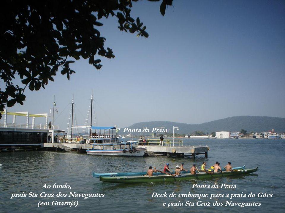 praia Sta Cruz dos Navegantes (em Guarujá) Ponta da Praia