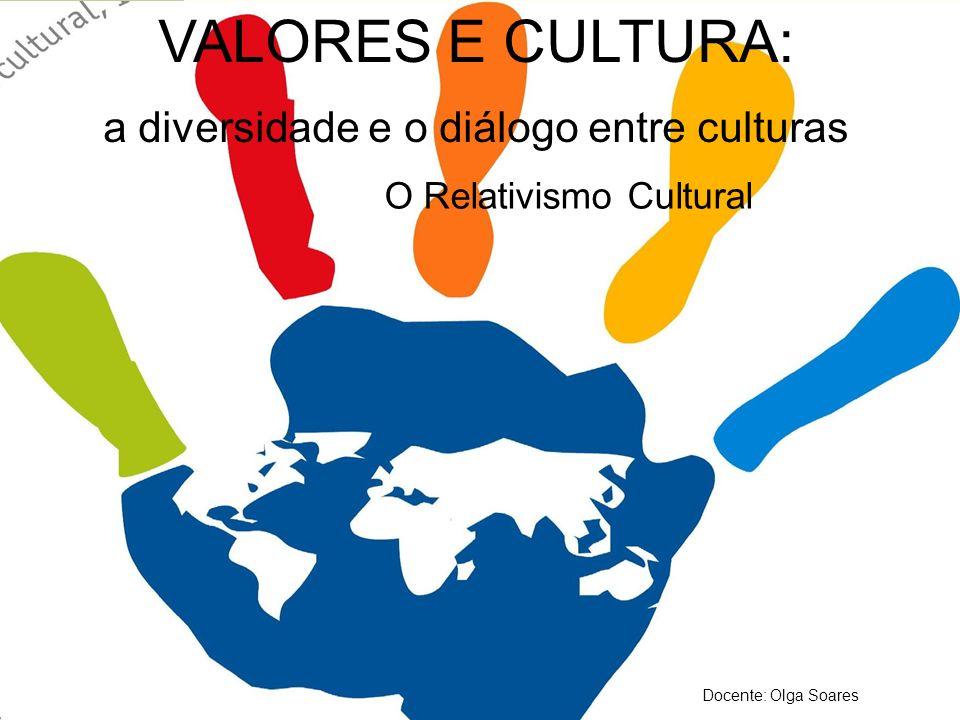 VALORES E CULTURA: a diversidade e o diálogo de culturas