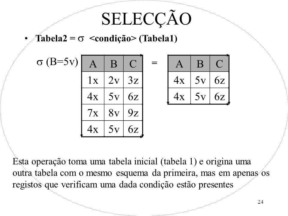 SELECÇÃO A B C 1x 2v 3z 4x 5v 6z 7x 8v 9z A B C 4x 5v 6z