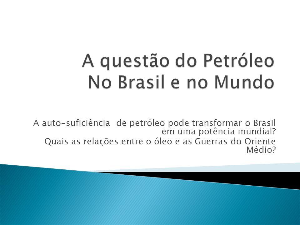 A auto-suficiência de petróleo pode transformar o Brasil em uma potência mundial