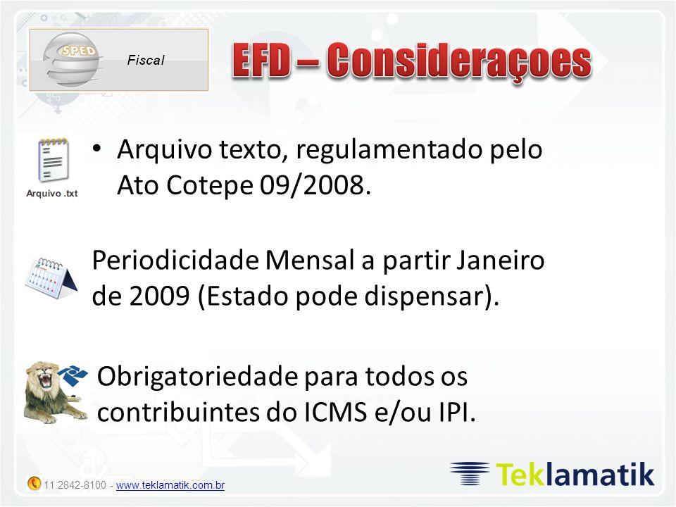 Arquivo texto, regulamentado pelo Ato Cotepe 09/2008.