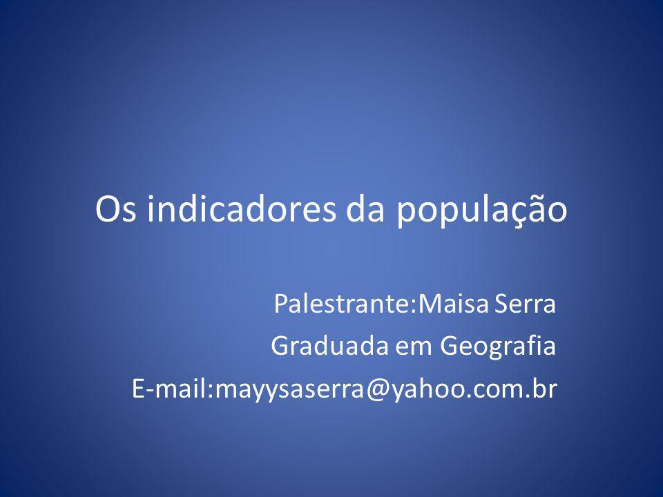 Os indicadores da população