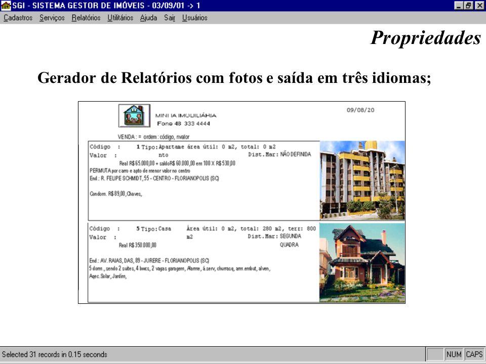 Propriedades Gerador de Relatórios com fotos e saída em três idiomas;