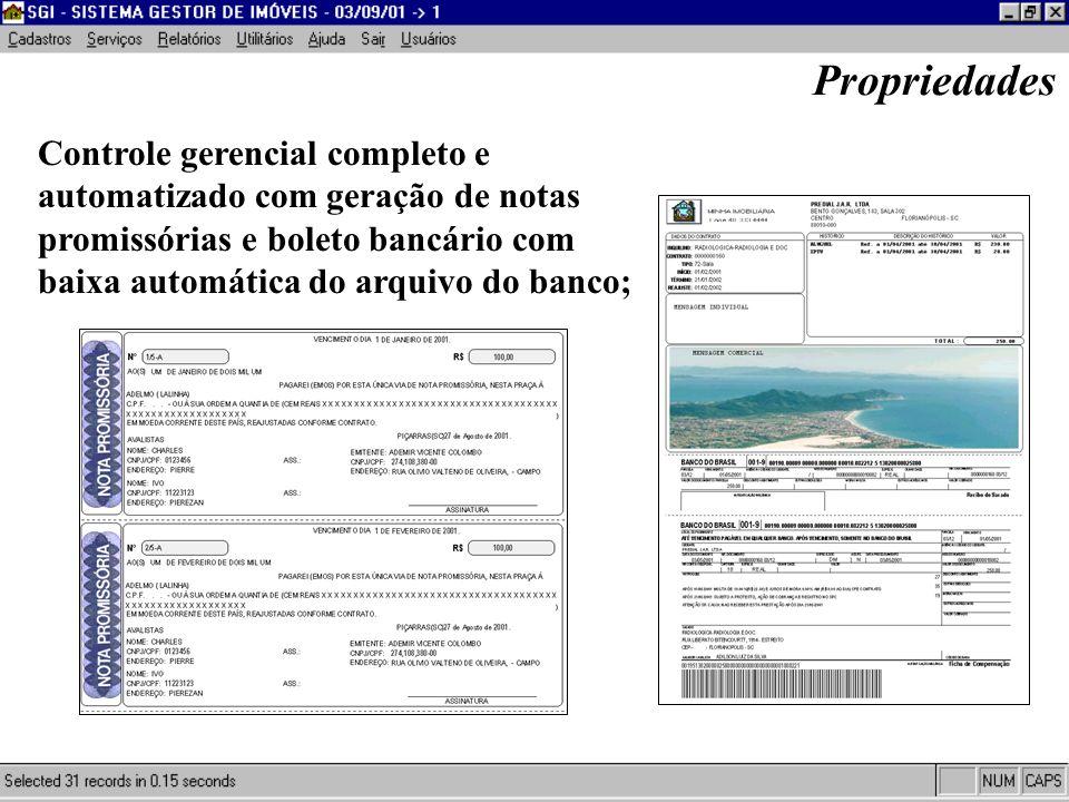 Propriedades Controle gerencial completo e automatizado com geração de notas promissórias e boleto bancário com baixa automática do arquivo do banco;