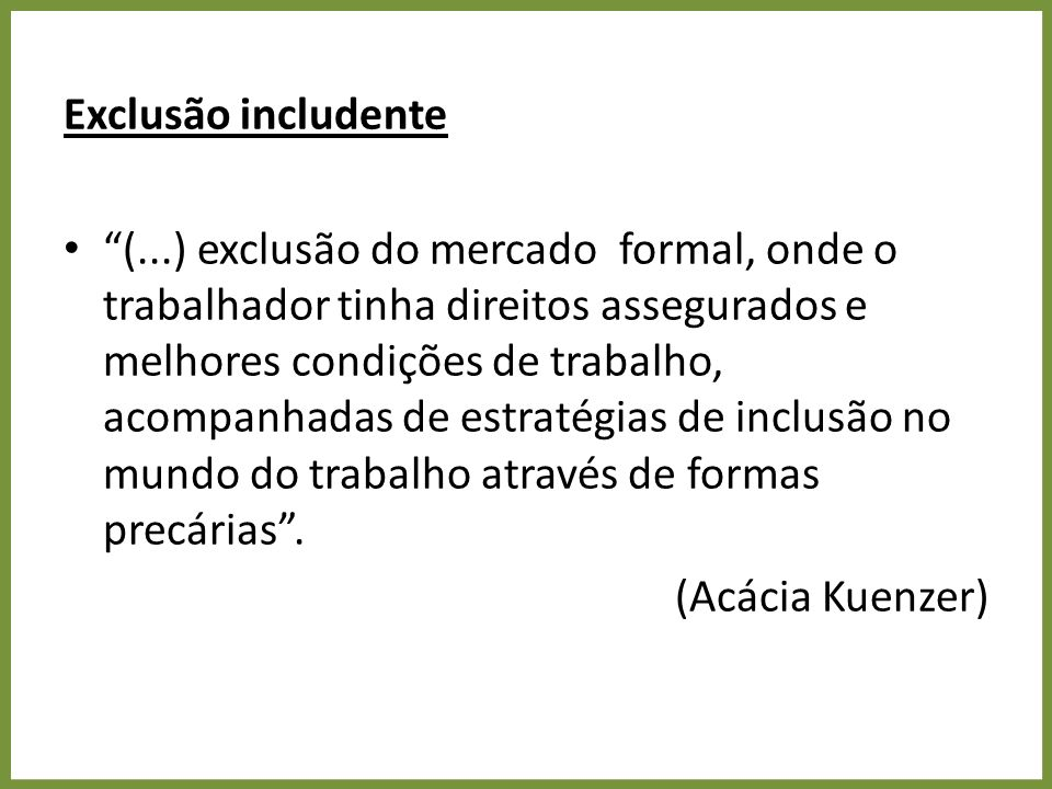 Exclusão includente
