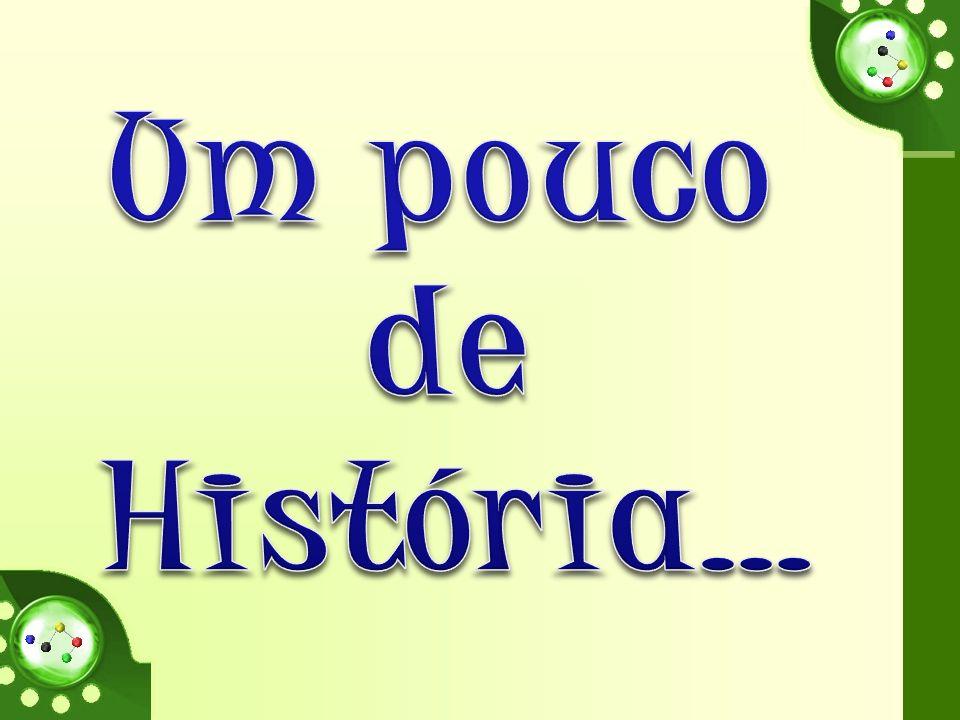 Um pouco de História…
