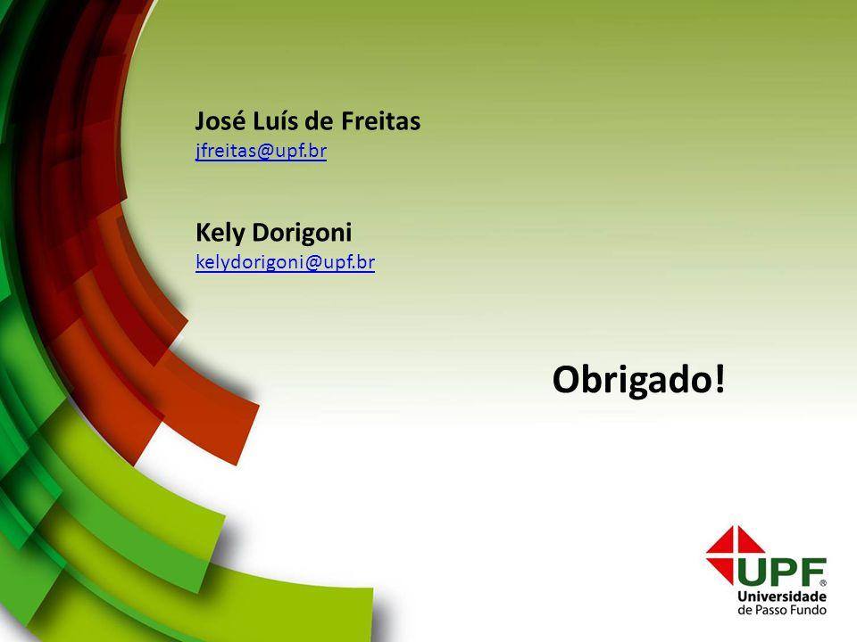 Obrigado! José Luís de Freitas Kely Dorigoni jfreitas@upf.br
