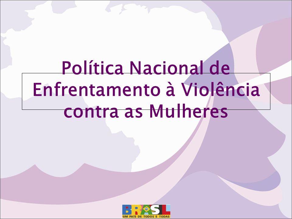 Política Nacional de Enfrentamento à Violência contra as Mulheres