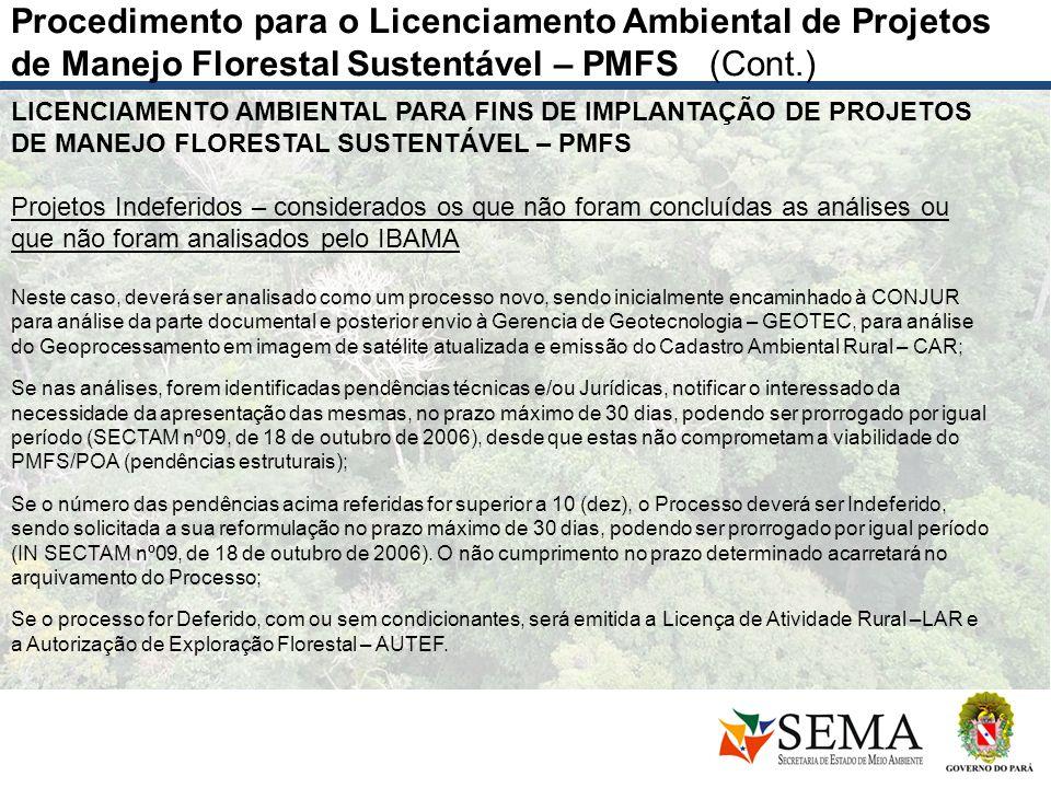 Procedimento para o Licenciamento Ambiental de Projetos de Manejo Florestal Sustentável – PMFS (Cont.)