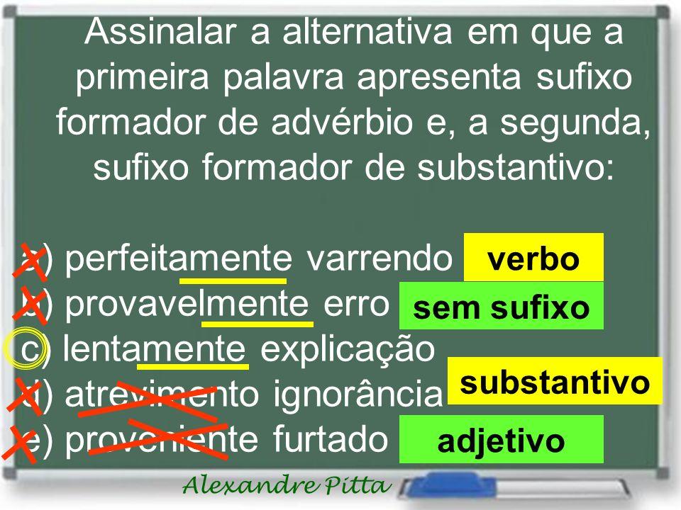 a) perfeitamente varrendo b) provavelmente erro