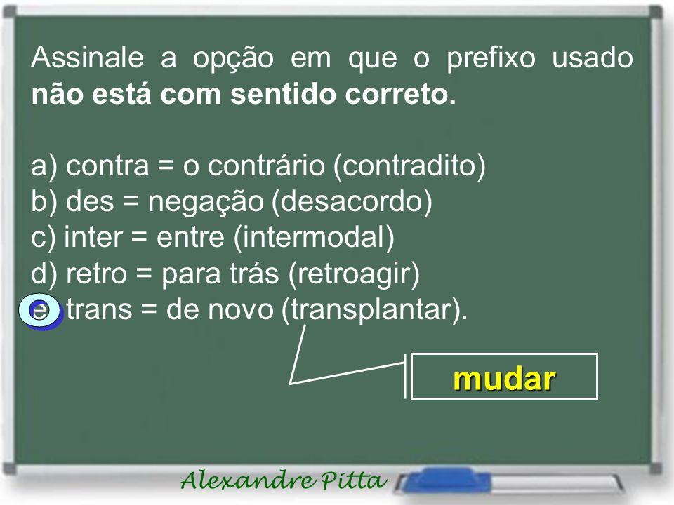Assinale a opção em que o prefixo usado não está com sentido correto.