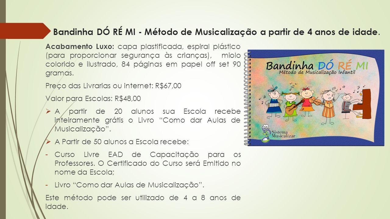 Bandinha DÓ RÉ MI - Método de Musicalização a partir de 4 anos de idade.