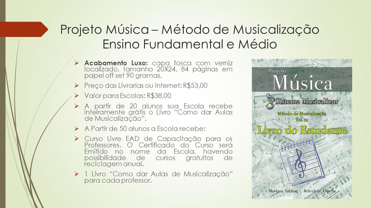 Projeto Música – Método de Musicalização Ensino Fundamental e Médio
