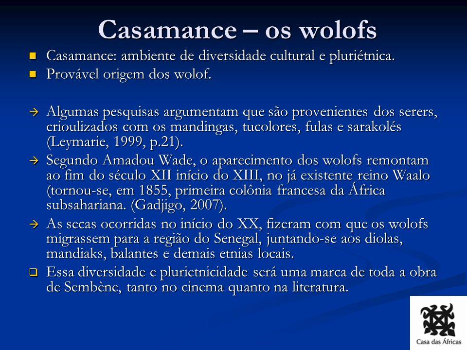 Casamance – os wolofs Casamance: ambiente de diversidade cultural e pluriétnica. Provável origem dos wolof.