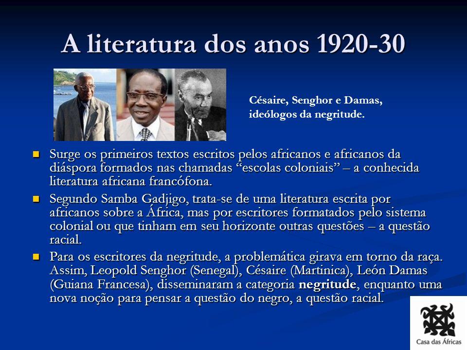 A literatura dos anos 1920-30 Césaire, Senghor e Damas, ideólogos da negritude.
