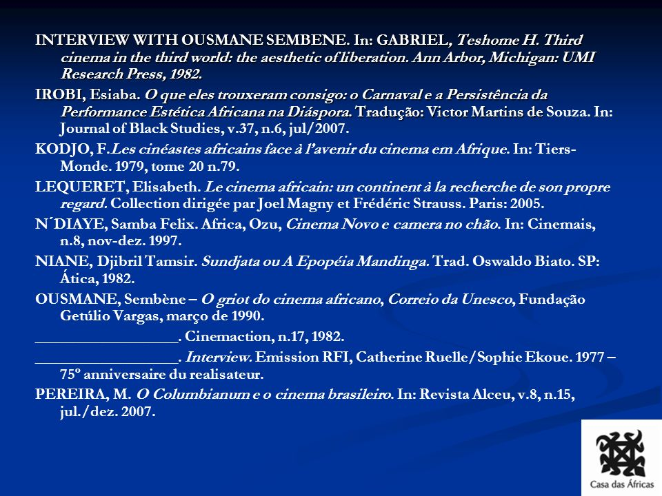INTERVIEW WITH OUSMANE SEMBENE. In: GABRIEL, Teshome H