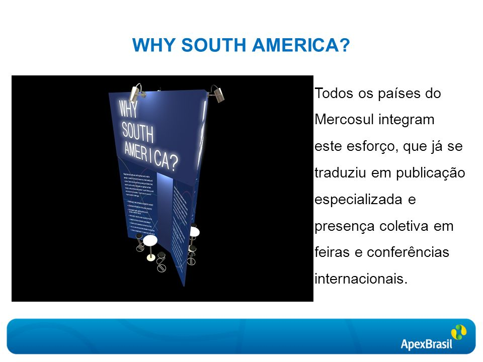 WHY SOUTH AMERICA