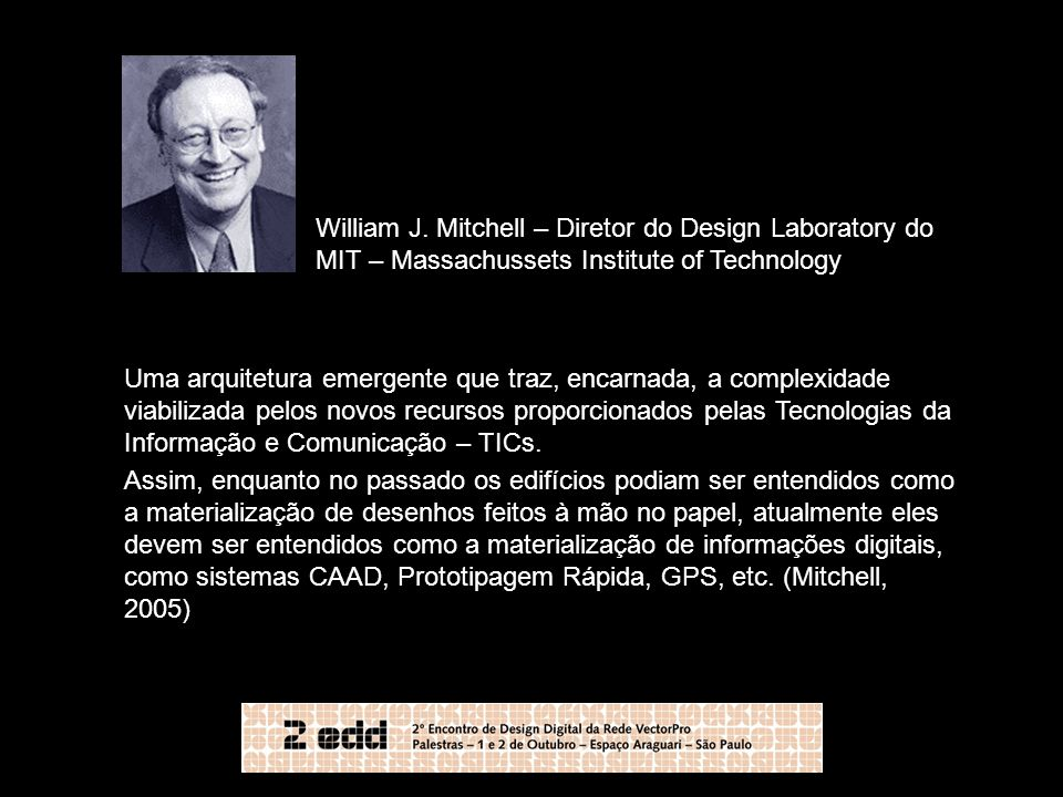 William J. Mitchell – Diretor do Design Laboratory do
