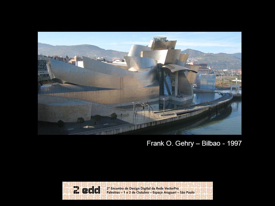 Frank O. Gehry – Bilbao - 1997