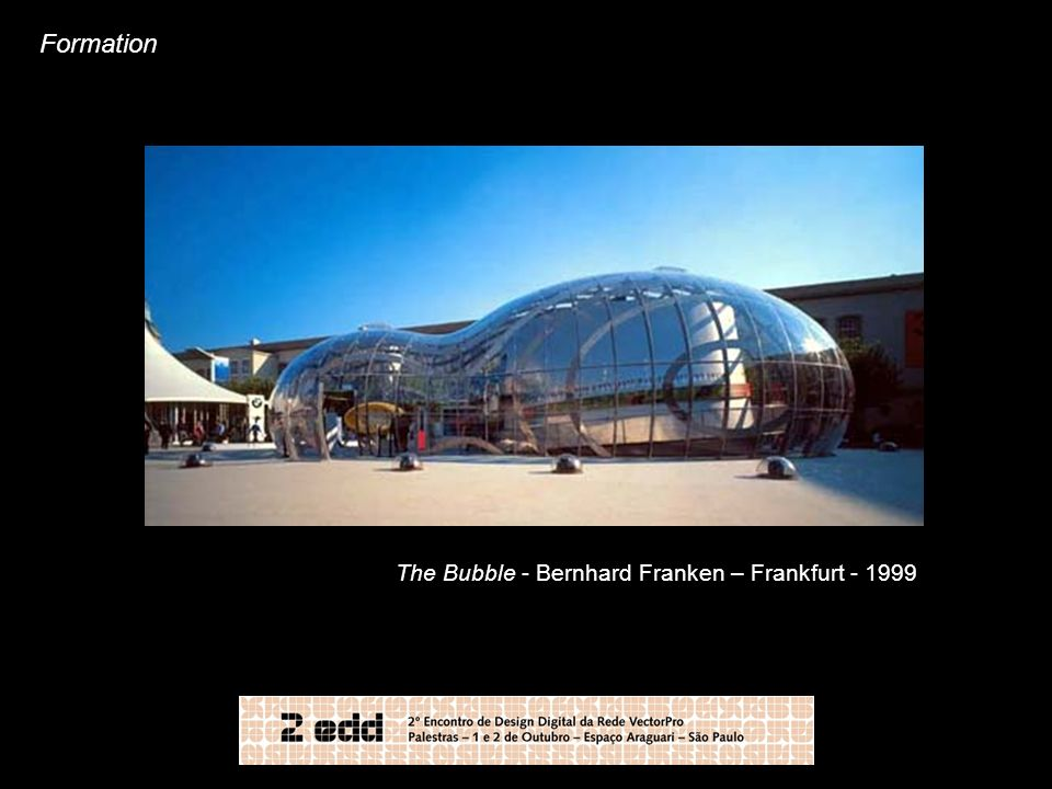 Formation The Bubble - Bernhard Franken – Frankfurt - 1999