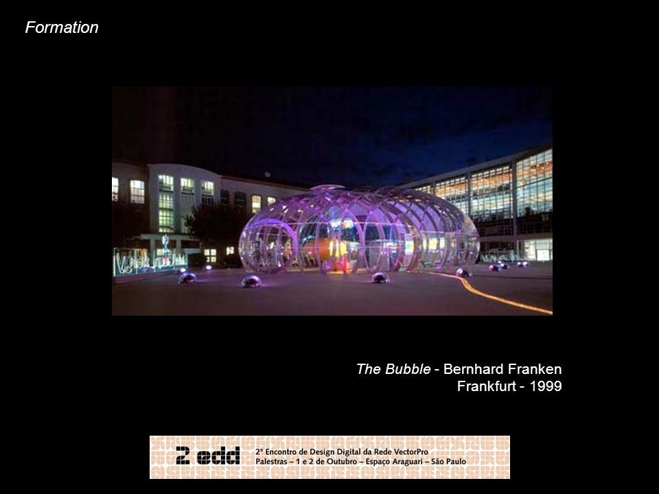 Formation The Bubble - Bernhard Franken Frankfurt - 1999