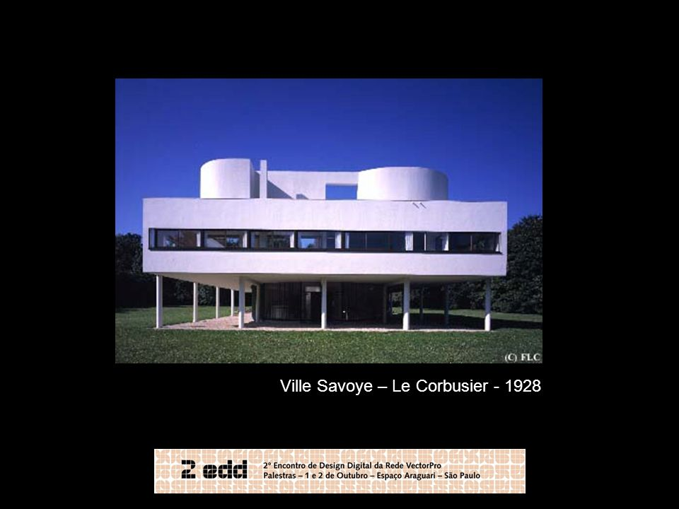 Ville Savoye – Le Corbusier - 1928