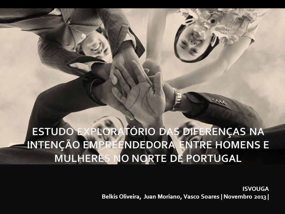 ESTUDO EXPLORATÓRIO DAS DIFERENÇAS NA INTENÇÃO EMPREENDEDORA ENTRE HOMENS E MULHERES NO NORTE DE PORTUGAL