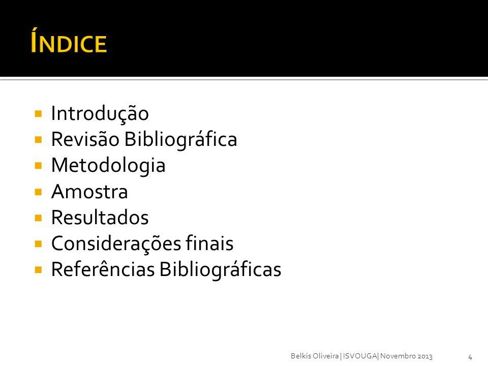 Índice Introdução Revisão Bibliográfica Metodologia Amostra Resultados