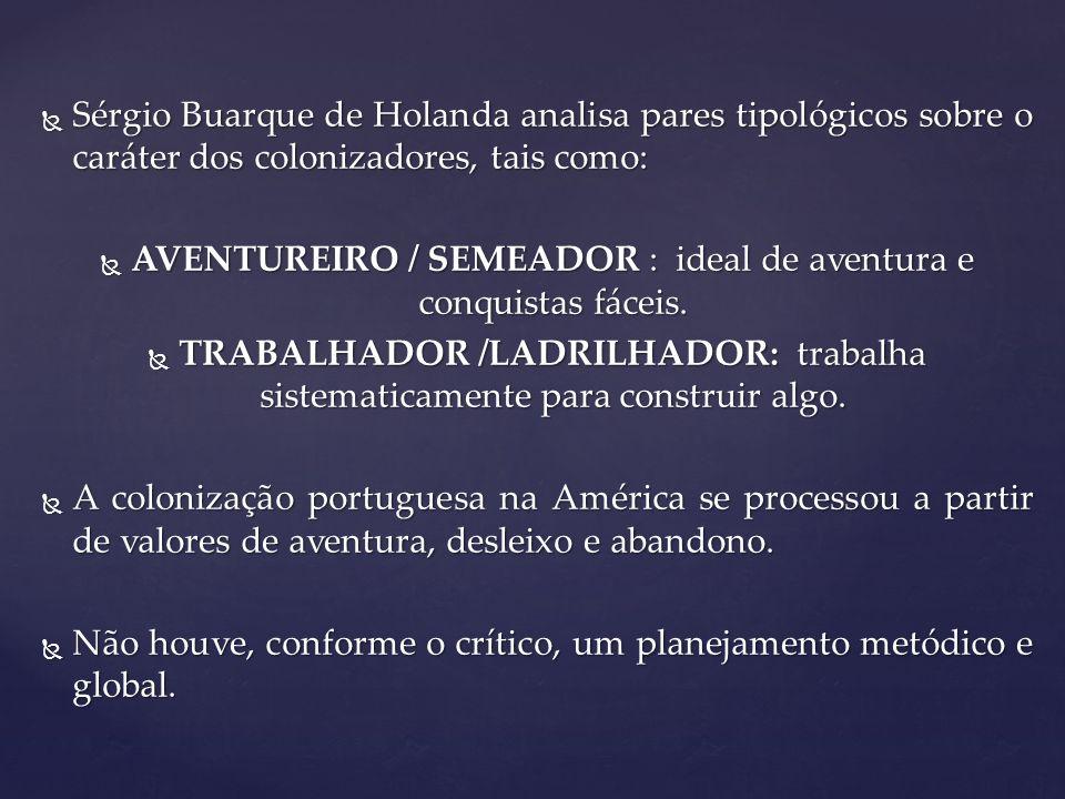 AVENTUREIRO / SEMEADOR : ideal de aventura e conquistas fáceis.