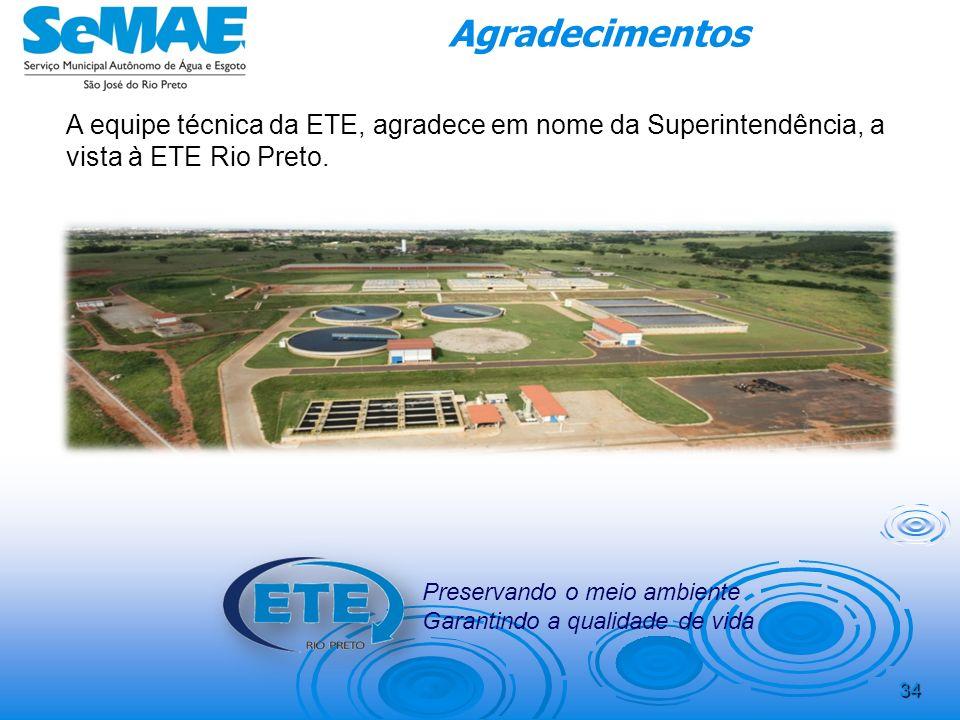 Agradecimentos A equipe técnica da ETE, agradece em nome da Superintendência, a vista à ETE Rio Preto.