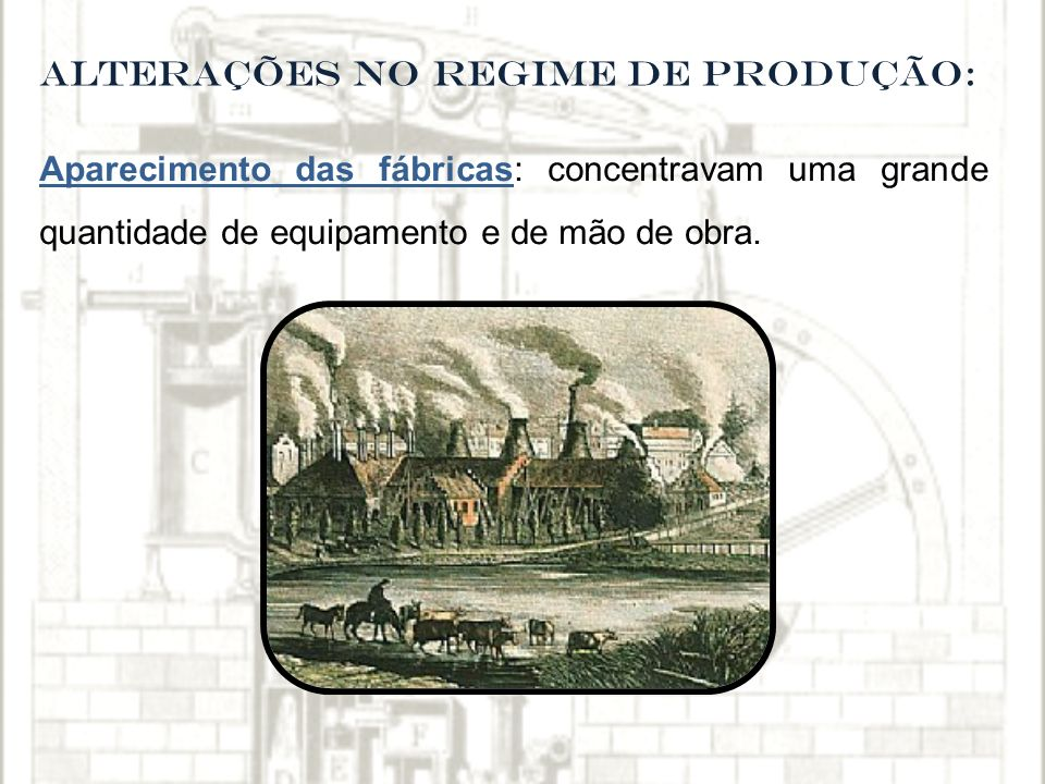ALTERAÇÕES NO REGIME DE PRODUÇÃO: