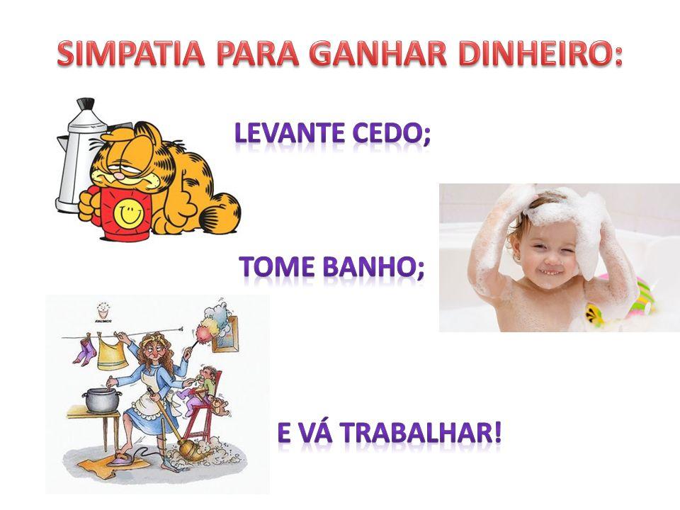 SIMPATIA PARA GANHAR DINHEIRO: