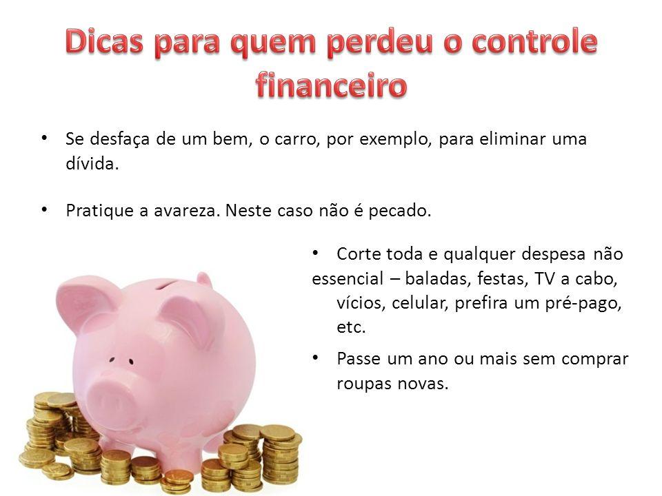 Dicas para quem perdeu o controle financeiro