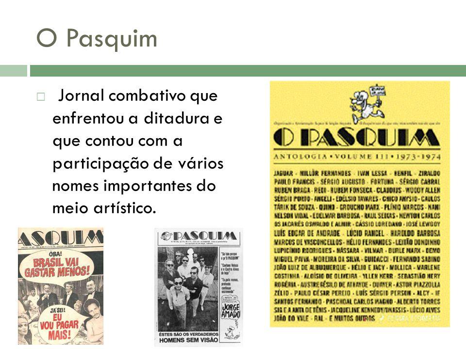 O Pasquim Jornal combativo que enfrentou a ditadura e que contou com a participação de vários nomes importantes do meio artístico.