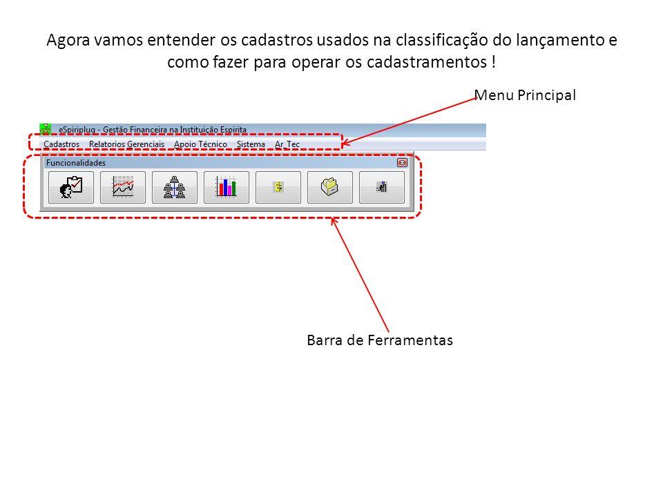 Agora vamos entender os cadastros usados na classificação do lançamento e como fazer para operar os cadastramentos !