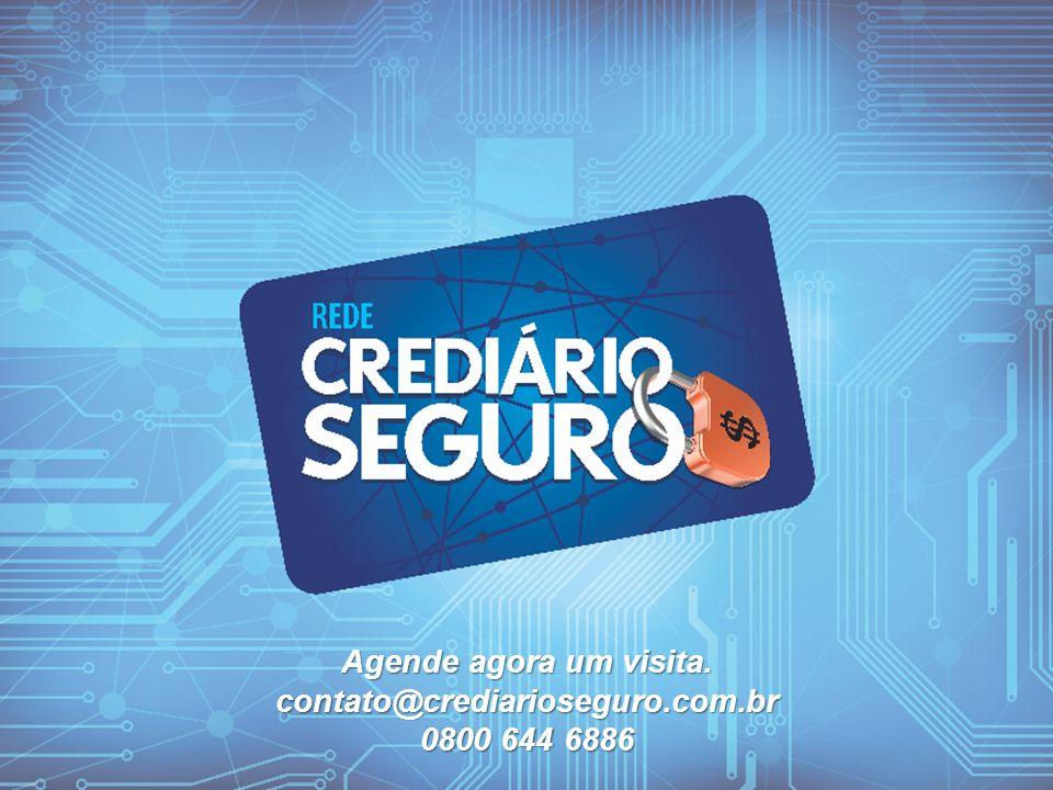 Agende agora um visita. contato@crediarioseguro.com.br 0800 644 6886