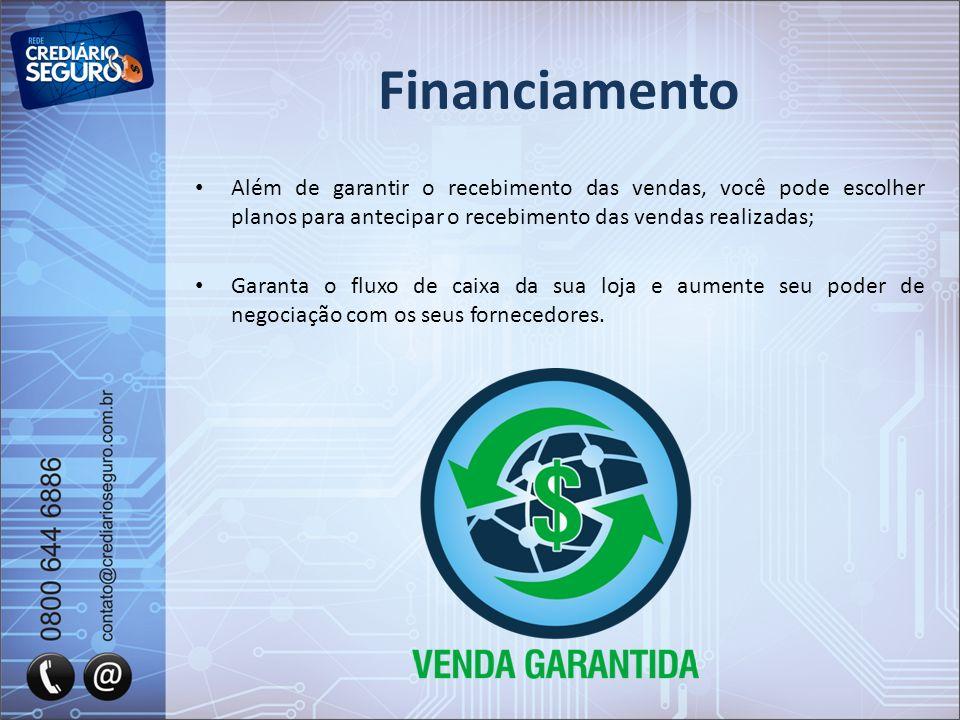 Financiamento Além de garantir o recebimento das vendas, você pode escolher planos para antecipar o recebimento das vendas realizadas;