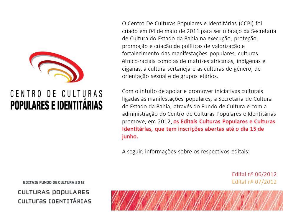 O Centro De Culturas Populares e Identitárias (CCPI) foi criado em 04 de maio de 2011 para ser o braço da Secretaria de Cultura do Estado da Bahia na execução, proteção, promoção e criação de políticas de valorização e fortalecimento das manifestações populares, culturas étnico-raciais como as de matrizes africanas, indígenas e ciganas, a cultura sertaneja e as culturas de gênero, de orientação sexual e de grupos etários.