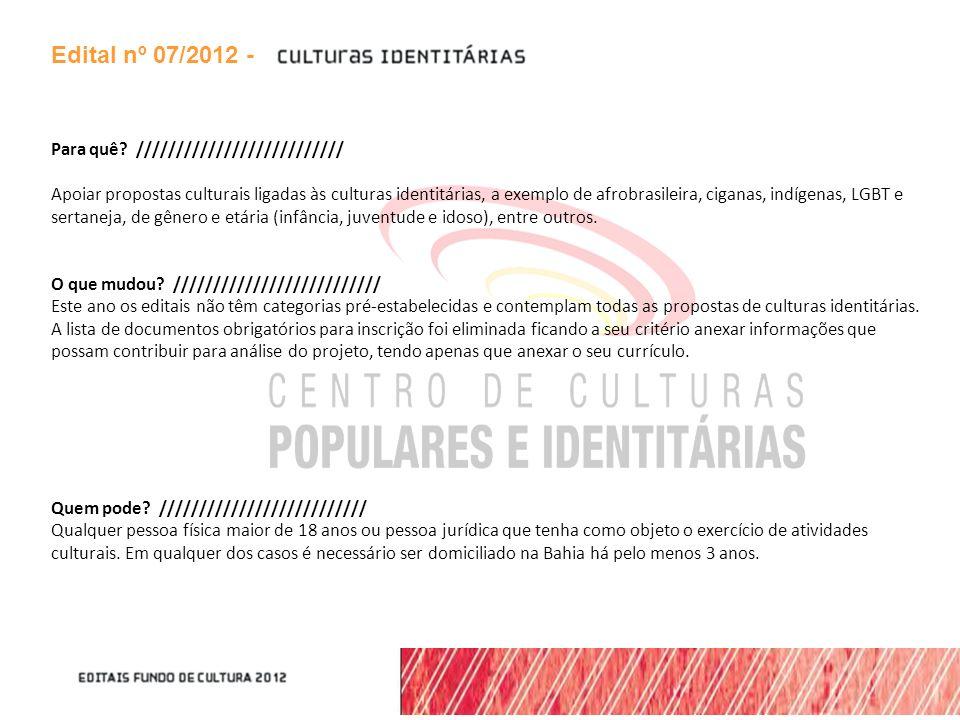 Edital nº 07/2012 - Para quê //////////////////////////