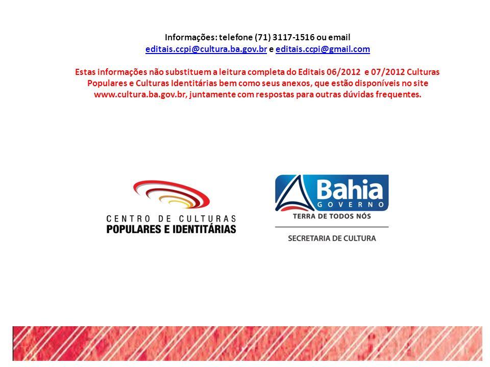 Informações: telefone (71) 3117-1516 ou email