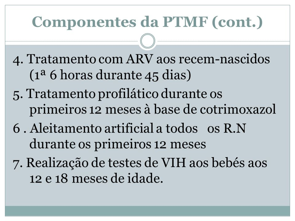 Componentes da PTMF (cont.)