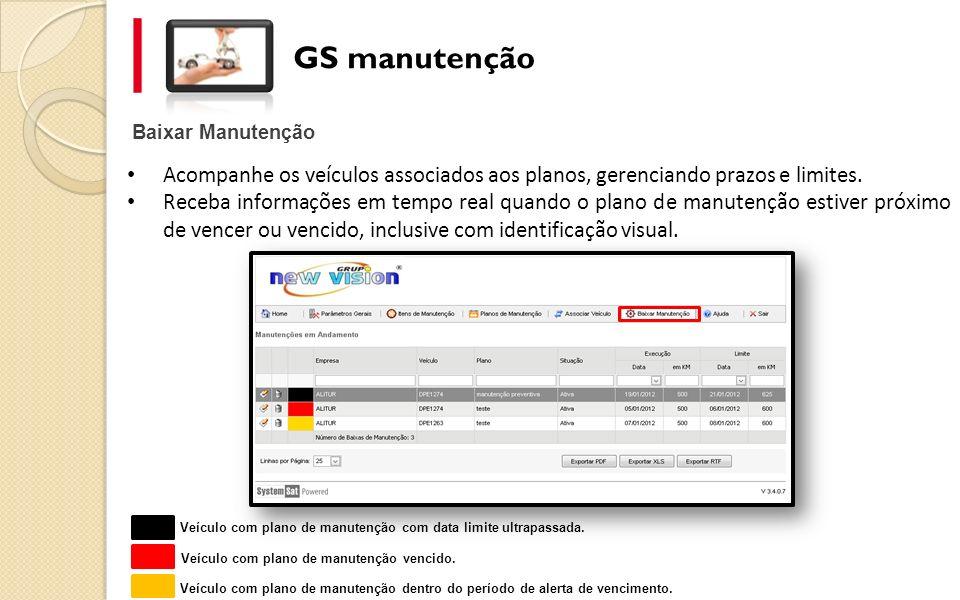 GS manutenção Baixar Manutenção. Acompanhe os veículos associados aos planos, gerenciando prazos e limites.