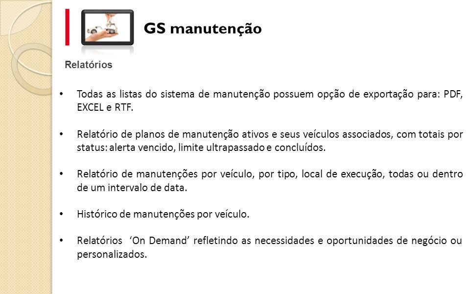 GS manutenção Relatórios. Todas as listas do sistema de manutenção possuem opção de exportação para: PDF, EXCEL e RTF.