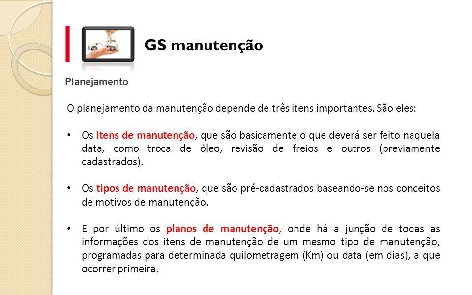 GS manutenção Planejamento. O planejamento da manutenção depende de três itens importantes. São eles: