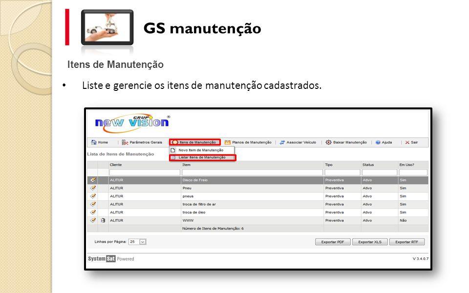 GS manutenção Liste e gerencie os itens de manutenção cadastrados.