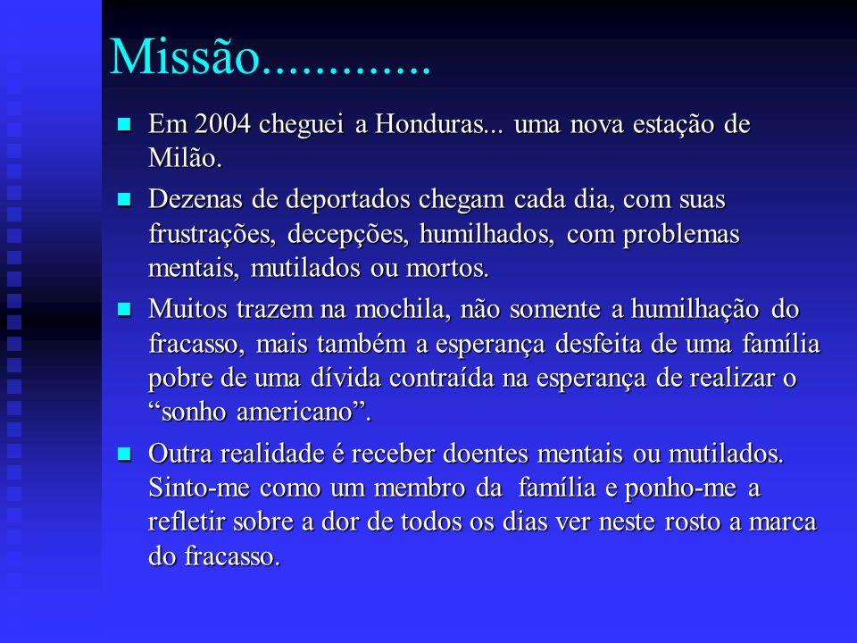 Missão............. Em 2004 cheguei a Honduras... uma nova estação de Milão.