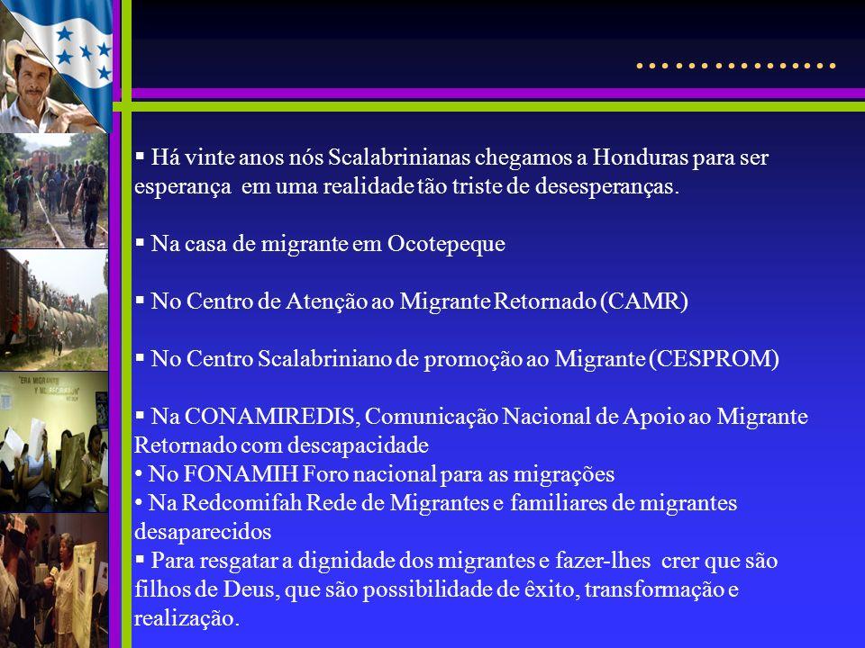 ………….… Há vinte anos nós Scalabrinianas chegamos a Honduras para ser