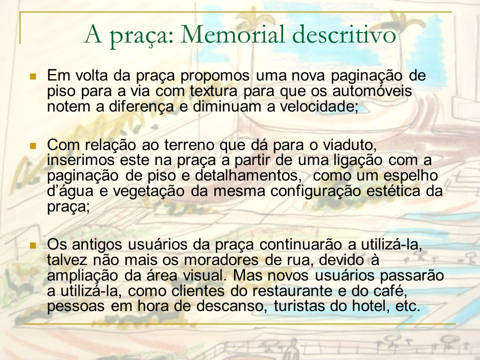 A praça: Memorial descritivo