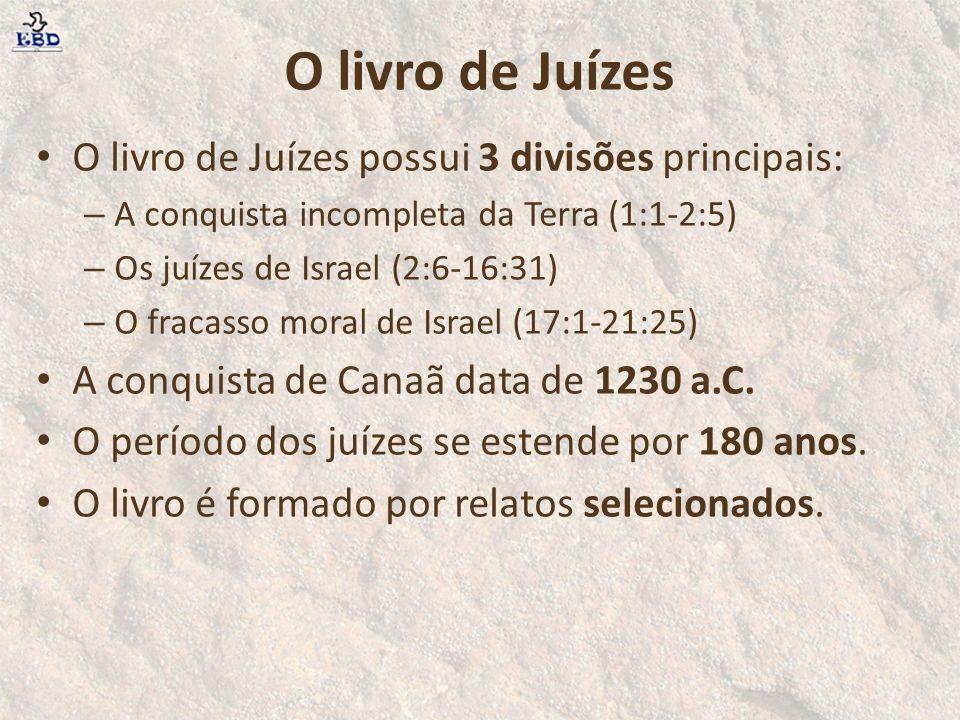 O livro de Juízes O livro de Juízes possui 3 divisões principais: