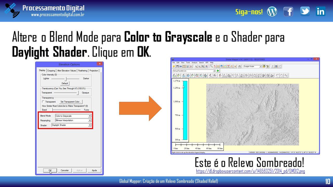 Altere o Blend Mode para Color to Grayscale e o Shader para Daylight Shader. Clique em OK.